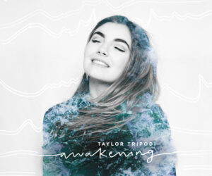 Rising Artist Taylor Tripodi stirs an 'Awakening' with new EP