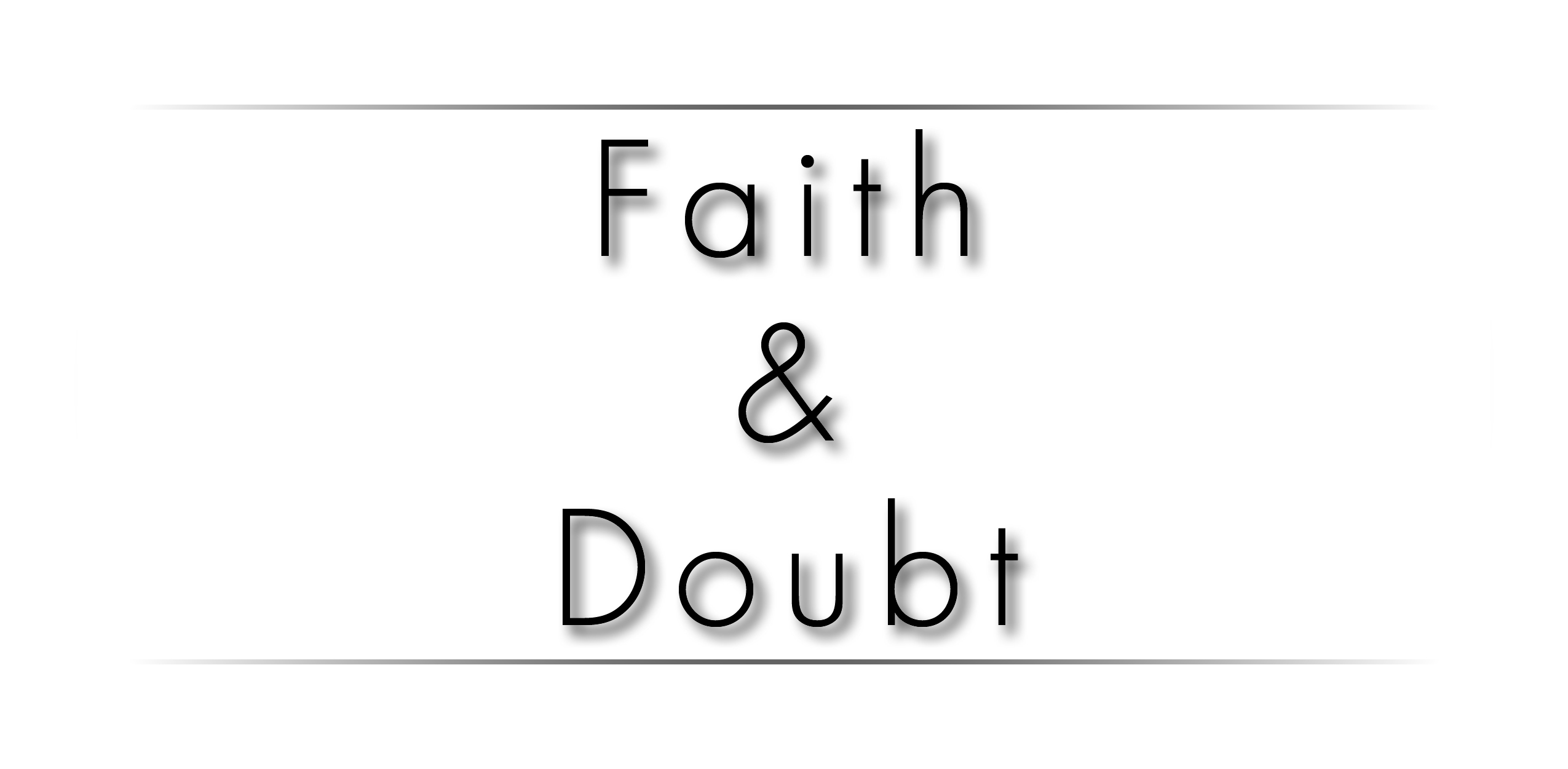 Craig's Corner: Faith & Doubt