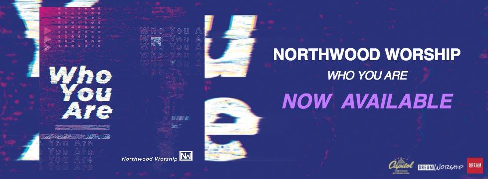 NORTHWOOD WORSHIP DEBUTS NEW ALBUM ON DREAM WORSHIP