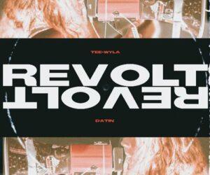 "Tee-Wyla & Datin ""Revolt"""
