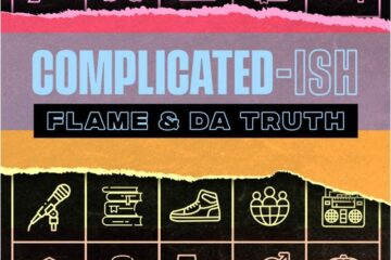 CHH veterans Flame & Da' T.R.U.T.H. team up for Complicated-ish Podcast