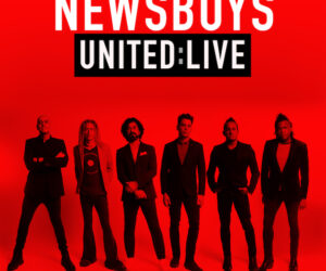 Newsboys Bring Signature Show Home with 'United: Live'