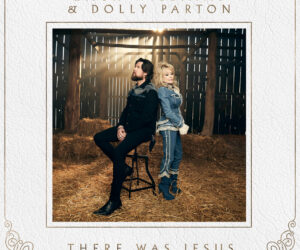 """""""There Was Jesus"""" Music Video From Zach Williams And Dolly Parton Debuts"""