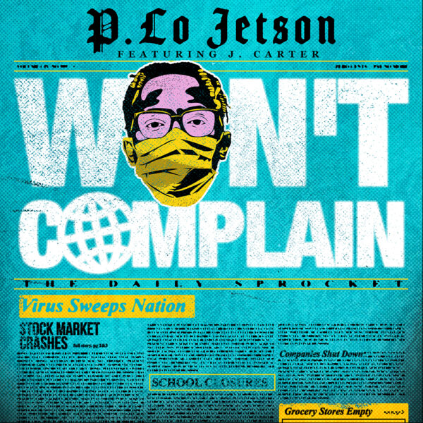 "P. Lo Jetson & J. Carter Team Up To Create Cultural Change With New Single– ""Won't Complain""!"