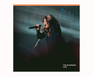 """Kari Jobe, Cody Carnes and Elevation Worship Release Audio Recording of """"The Blessing"""""""