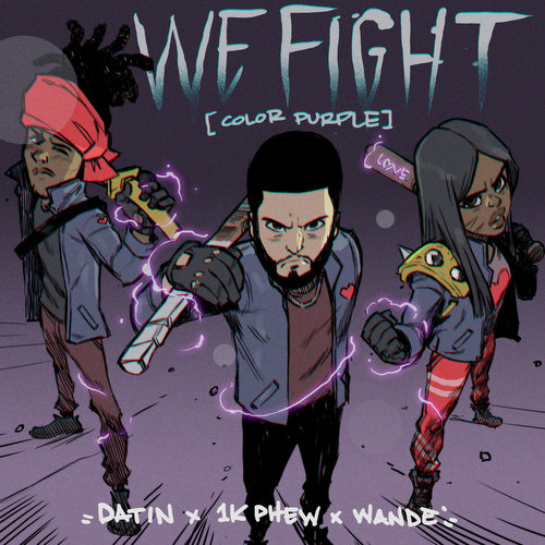 """Datin, 1K Phew, & Wande team up for """"We Fight (Color Purple)"""" single"""