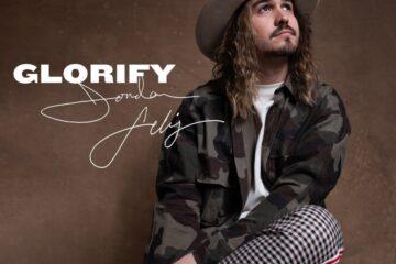 "Jordan Feliz Announces Release Of First Single, ""Glorify,"" From Upcoming Album"