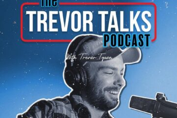 Trevor Tyson Launches Trevor Talks Podcast