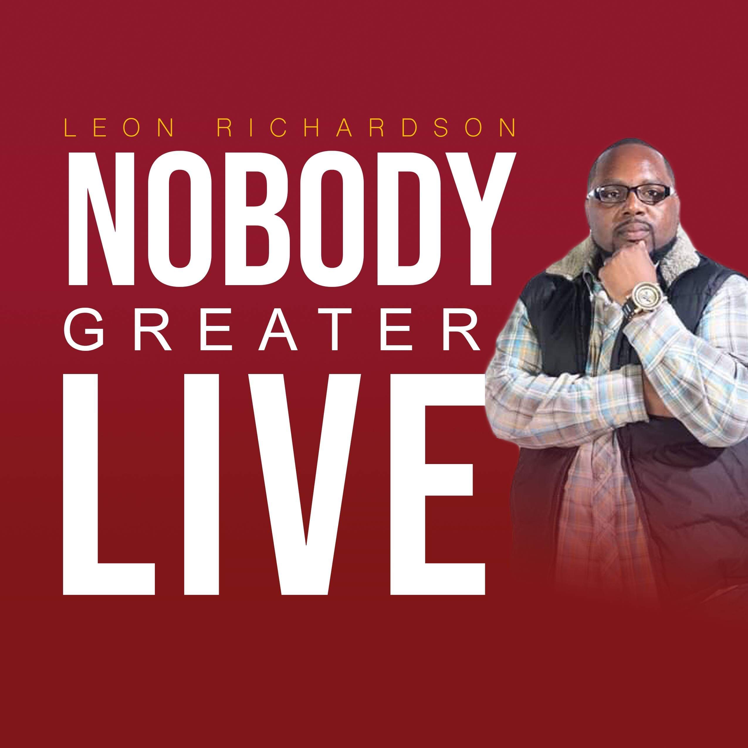 """Leon Richardson's Award Nominated Praise and Worship Anthem """"Nobody Greater"""" is out now"""