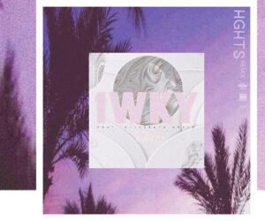 HGHTS Remixes We Are Leo's IWKY (feat. Elizabeth Grace)