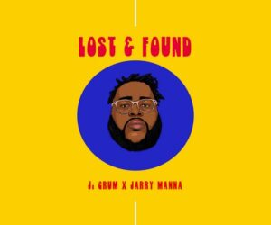 "J. Crum & Jarry Manna ""Lost & Found"""