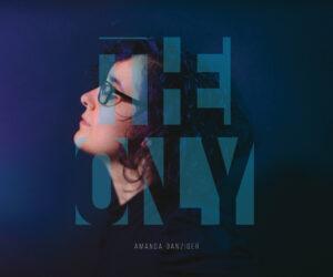 New Music: Amanda Danziger - The Only