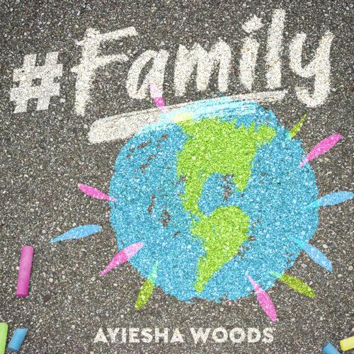 """Ayiesha Woods Timely New Single """"Family"""""""