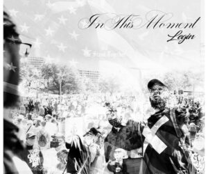 Legin Delivers Passionate Call for Unity and Justice with Powerful 'In This Moment'