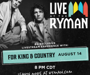 for KING & COUNTRY to Kick Off First-Ever 'Live at the Ryman' Livestream Event