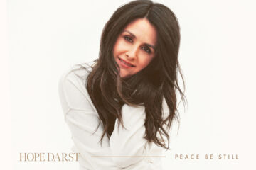 PEACE BE STILL THE DEBUT ALBUM FROM HOPE DARST IS OUT NOW!