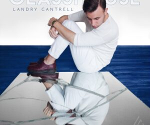 """Landry Cantrell Releases New Track """"Passenger"""""""
