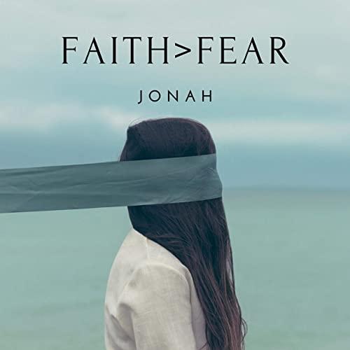 Audio: Jonah - Faith Not Fear ft Anomaly