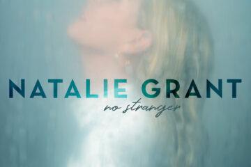 Natalie Grant Releases New Album No Stranger