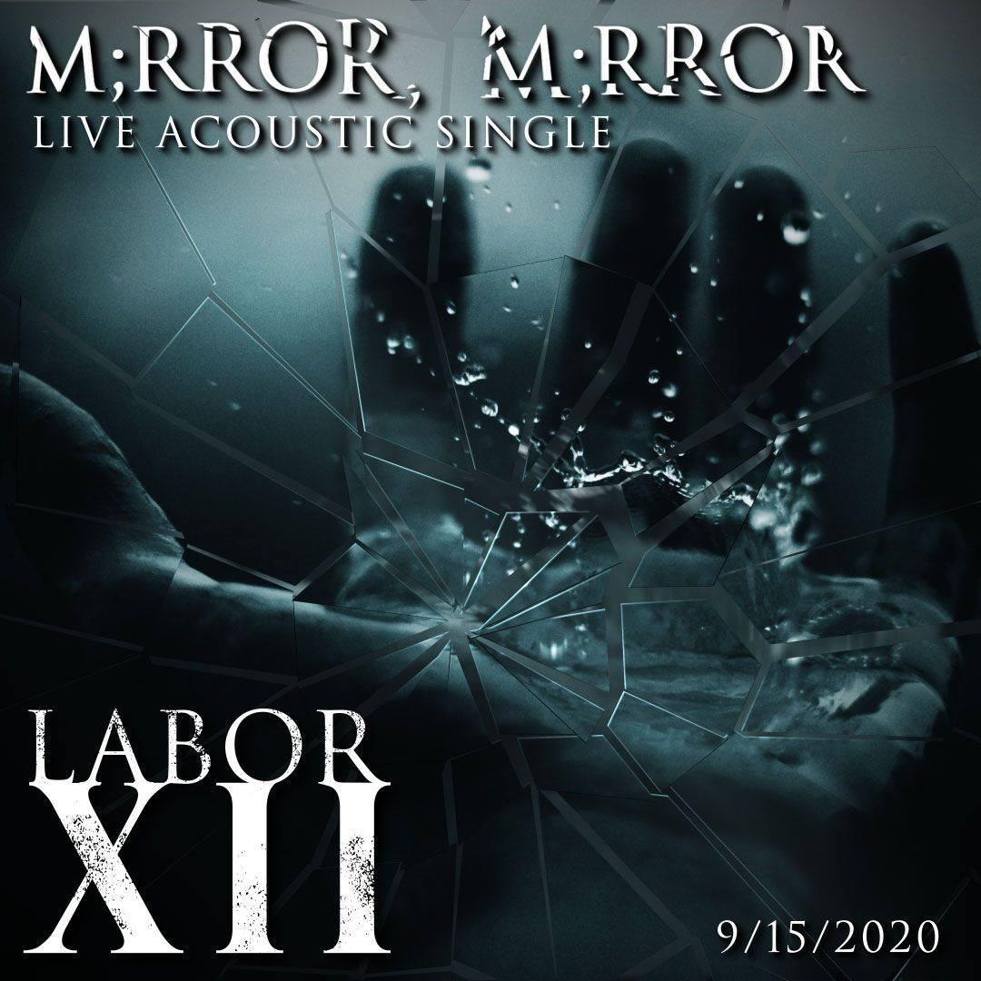 Labor XII Gives Hope to the Struggling With New Single M;rror, M;rror