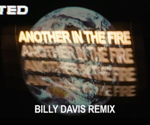Audio: Hillsong UNITED - Another In The Fire (Billy Davis Electronic Remix)