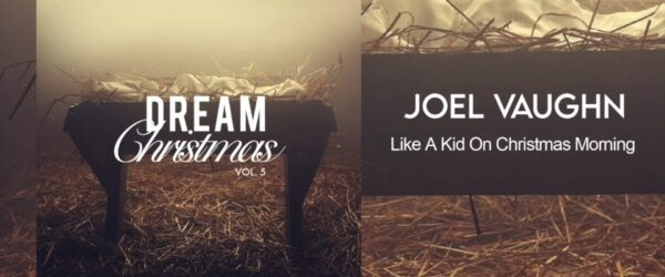 Exclusive Premiere: Joel Vaughn - Like A Kid On Christmas Morning