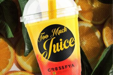 Crossfya Presents the Brand New Track Too Much Juice