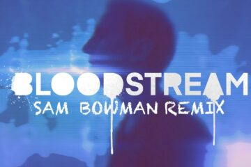 Audio: Matthew Parker - Bloodstream (Sam Bowman Remix)