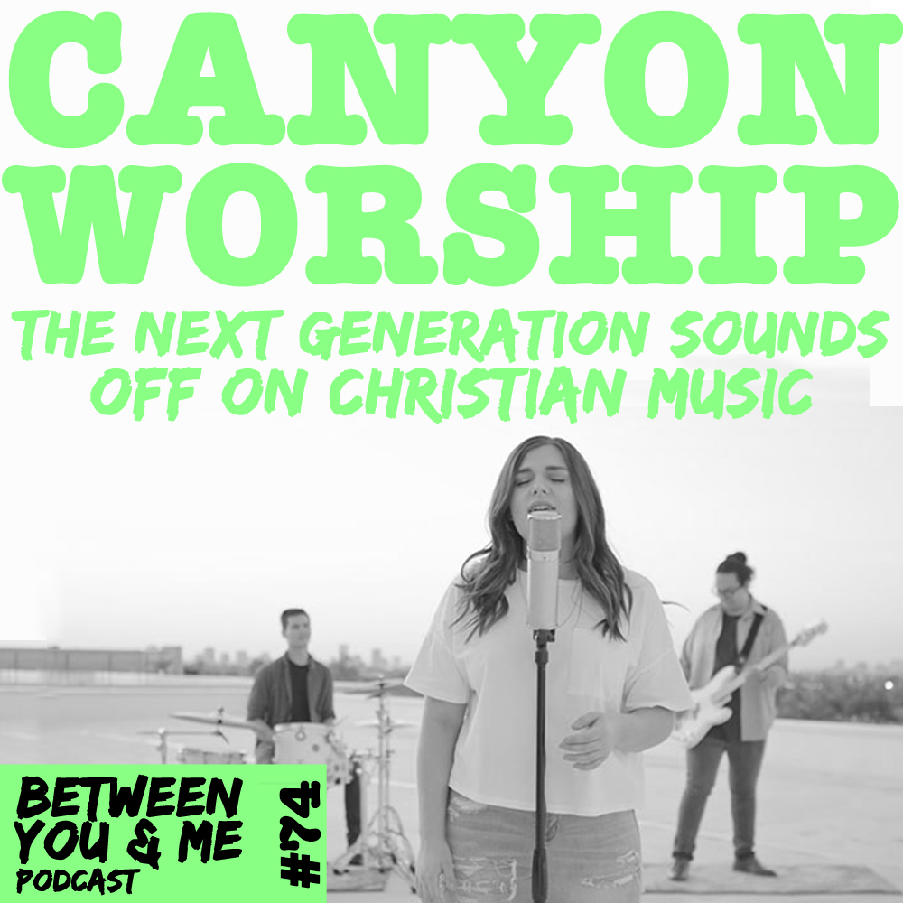 Between You & Me - Canyon Worship