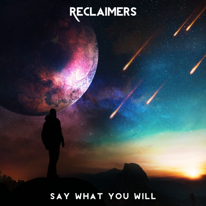 Reclaimers Announce Say What You Will Single - Reclaimers Release Say What You Will Single