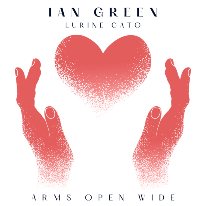 Ian Green Releases Arms Open Wide Single with Lurine Cato