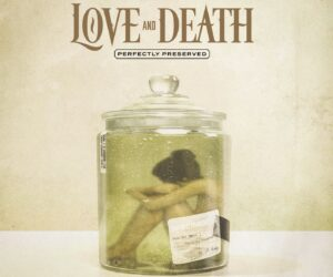 Love and Death Announce New Album Perfectly Preserved