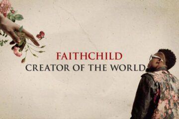 New Music: Faith Child - Creator of the World