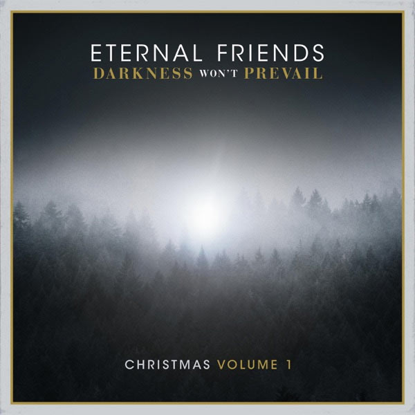 Eternal Friends Offer Light of Hope with Darkness Won't Prevail