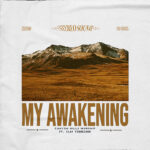 "Canyon Hills Worship Releases New Worship Track ""My Awakening (feat. Clay Finnesand)"""