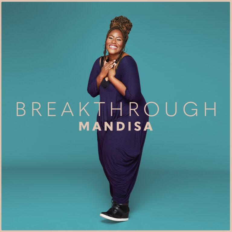 "MANDISA KICKS OFF 2021 with ""BREAKTHROUGH"" SINGLE"