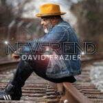 "David Frazier Reflects On Career and Releases ""Never End"" Single"
