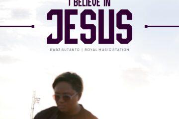 Audio: Gabz Sutanto x Royal Music Station - I Believe in Jesus
