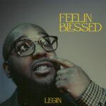 LEGIN IS 'FEELIN BLESSED' AHEAD OF GOOD ENUF CONCERT SERIES